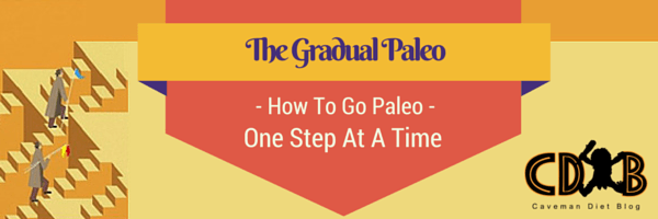 How To Go Paleo One Step At A Time